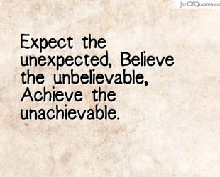 Believe in the Unbelievable